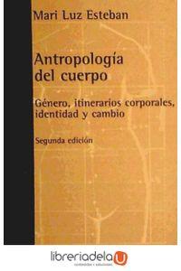ag-antropologia-del-cuerpo-genero-itinerarios-corporales-identidad-y-cambio-9788472906112