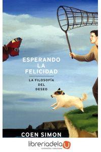 ag-esperando-la-felicidad-la-filosofia-del-deseo-9788434409439