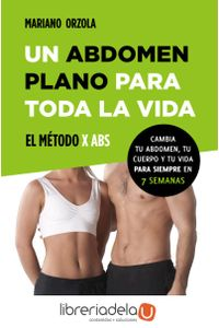 ag-un-abdomen-plano-para-toda-la-vida-el-metodo-x-abs-9788427039810