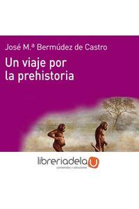 ag-un-viaje-por-la-prehistoria-9788446037736