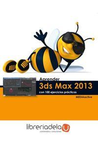 ag-aprender-3ds-max-2013-con-100-ejercicios-practicos-9788426718990