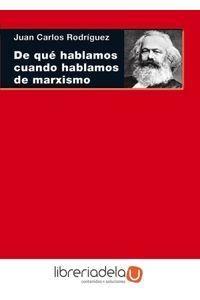 ag-de-que-hablamos-cuando-hablamos-de-marxismo-teoria-literatura-y-realidad-historica-9788446038580