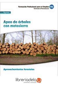 ag-apeo-de-arboles-con-motosierra-certificado-de-profesionalidad-aprovechamientos-forestales-familia-profesional-agraria-formacion-para-el-empleo-9788467691474
