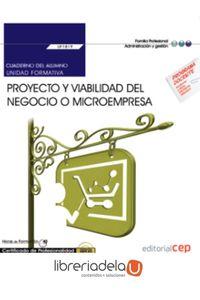 ag-proyecto-y-viabilidad-del-negocio-o-microempresa-cuaderno-del-alumno-certificados-de-profesionalidad-creacion-y-gestion-de-microempresas-editorial-cep-sl-9788468176321