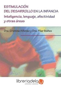 ag-estimulacion-del-desarrollo-en-la-infancia-inteligencia-lenguaje-afectividad-y-otras-areas-9788490314630