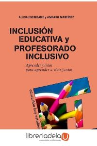 ag-inclusion-educativa-y-profesorado-inclusivo-aprender-juntos-para-aprender-a-vivir-juntos-9788427719064