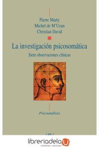 ag-la-investigacion-psicosomatica-siete-observaciones-clinicas-9788499405391