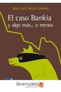 ag-el-caso-bankia-o-algo-mas-o-menos-9788415787778
