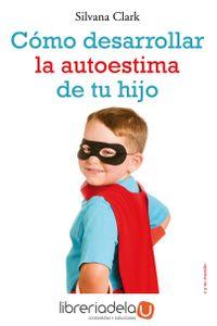 ag-como-desarrollar-la-autoestima-de-tu-hijo-9788497546553