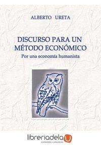 ag-discurso-para-un-metodo-economico-por-una-economia-humanista-9788415676447