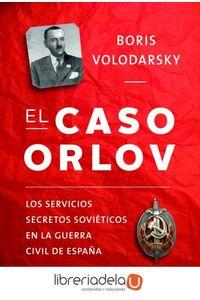 ag-el-caso-orlov-los-servicios-secretos-sovieticos-en-la-guerra-civil-espanola-9788498925531