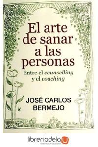 ag-el-arte-de-sanar-a-las-personas-entre-el-counselling-y-el-coaching-9788429320497