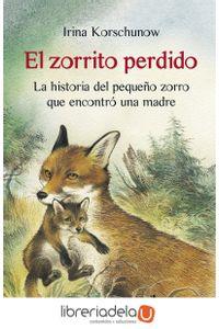 ag-el-zorrito-perdido-la-historia-del-pequeno-zorro-que-encontro-una-madre-9788498385052