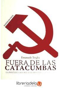 ag-fuera-de-las-catacumbas-la-politica-del-pce-y-el-movimiento-obrero-9788415458036