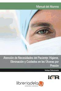 ag-atencion-de-necesidades-del-paciente-higiene-eliminacion-y-cuidados-en-las-ulceras-por-presion-9788415100966