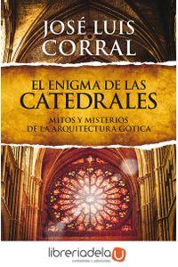 ag-el-enigma-de-las-catedrales-mitos-y-misterios-de-la-arquitectura-gotica-9788408013839