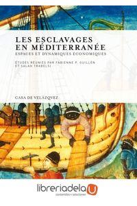 ag-les-esclavages-en-mediterranee-espaces-et-dynamiques-economiques-9788496820883