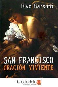 ag-san-francisco-oracion-viviente-el-infinitamente-pequeno-ante-el-infinitamente-grande-9788433025449