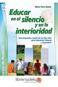 ag-educar-en-el-silencio-y-en-la-interioridad-una-propuesta-a-partir-de-los-diez-anos-para-educacion-primaria-y-secundaria-9788498429954