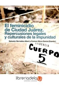 ag-el-feminicidio-de-ciudad-juarez-repercusiones-legales-y-culturales-de-la-impunidad-9788479932220
