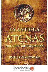 ag-la-antigua-atenas-por-cinco-dracmas-al-dia-9788446035183