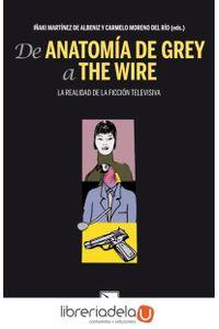 ag-de-anatomia-de-grey-a-the-wire-la-realidad-de-la-ficcion-televisiva-9788483197776