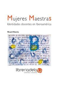 ag-mujeres-maestras-identidades-docentes-en-iberoamerica-9788499804118