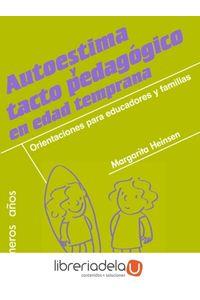 ag-autoestima-y-tacto-pedagogico-en-edad-temprana-orientaciones-para-educadores-y-familias-9788427718203