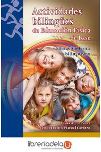 ag-actividades-bilingues-de-educacion-fisica-de-base-educacion-fisica-y-bilinguismo-9788498428391