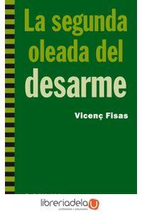 ag-la-segunda-oleada-del-desarme-9788498884500