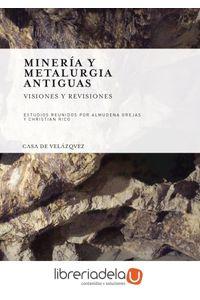 ag-mineria-y-metalurgia-antiguas-visiones-y-revisiones-9788496820685