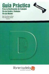 ag-guia-practica-para-la-realizacion-de-trabajos-fin-de-grado-y-trabajos-fin-de-master-9788483719732