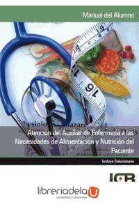 ag-atencion-del-auxiliar-de-enfermeria-a-las-necesidades-de-alimentacion-y-nutricion-del-paciente-9788415540854
