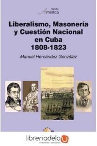 ag-liberalismo-masoneria-y-cuestion-nacional-en-cuba-1808-1823-9788499417523