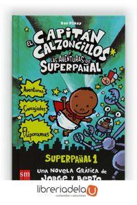 ag-el-capitan-calzoncillos-y-las-aventuras-de-superpanal-superpanal-1-9788467557138