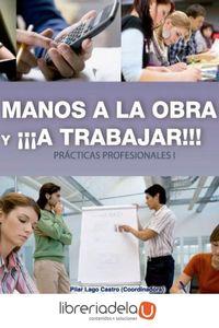 ag-manos-a-la-obra-y-a-trabajar-practicas-profesionales-i-9788499487168