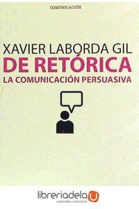 ag-de-retorica-la-comunicacion-persuasiva-9788497885553