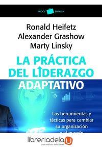 ag-la-practica-del-liderazgo-adaptativo-las-herramientas-y-tacticas-para-cambiar-su-organizacion-y-el-mundo-9788449326011