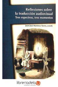 ag-reflexiones-sobre-la-traduccion-audiovisual-tres-espectros-tres-momentos-9788437090641