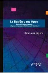 lib-la-nacion-y-sus-otros-prometeo-editorial-9789875748248