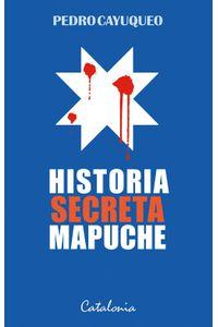 lib-historia-secreta-mapuche-ebooks-patagonia-9789563245288