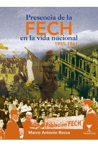 lib-presencia-de-la-fech-en-la-vida-nacional-ebooks-patagonia-9789563381221