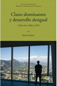 lib-clases-dominantes-y-desarrollo-desigual-ebooks-patagonia-9789563570908