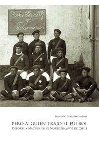 lib-pero-alguien-trajo-el-futbol-ebooks-patagonia-9789567628377