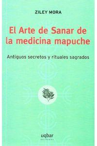 lib-el-arte-de-sanar-de-la-medicina-mapuche-ebooks-patagonia-9789569171086