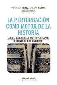 lib-la-perturbacion-como-motor-de-la-historia-editorial-biblos-9789876915960