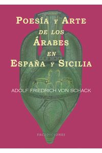 lib-poesia-y-arte-de-los-arabes-de-espana-y-sicilia-facediciones-9788499864181
