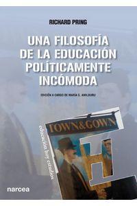 lib-una-filosofia-de-la-educacion-politicamente-incomoda-narcea-9788427721579