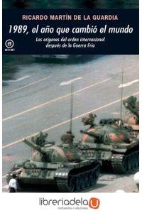 ag-1989-el-ano-que-cambio-el-mundo-los-origenes-del-orden-internacional-despues-de-la-guerra-fria-9788446032717