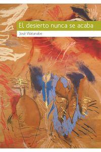 lib-el-desierto-nunca-se-acaba-ebooks-patagonia-9786077818168